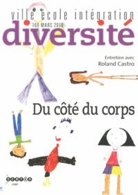 Roland Castro - Ville-Ecole-Intégration Diversité N° 160, Mars 2010 : Du côté du corps.