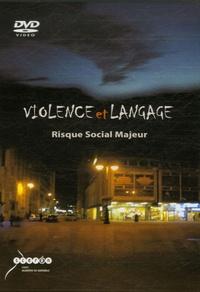 CRDP Académie de Grenoble - Violence et langage - Risque Social Majeur.