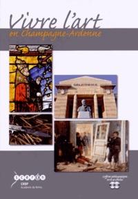 Fabrice Millot et Patrick Le Chanu - Vivre l'art en Champagne-Ardenne. 1 Cédérom + 1 DVD