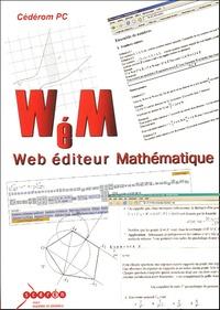 Stéphane Sémirat - WéM : Web Editeur Mathématiques - CD-ROM Licence monoposte.