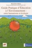 Réseau Ecole et Nature - Guide pratique d'éducation à l'environnement : entre humanisme et écologie.