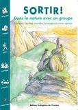 Réseau Ecole et Nature - Sortir ! Dans la nature avec un groupe - Tome 1, Sorties journée, bivouacs et mini-camps.