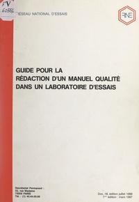 Réseau national d'essais et J.-F. Sorro - Guide pour la rédaction d'un manuel qualité dans un laboratoire d'essais.