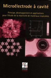 Réseau UMEC - Microélectrode à cavité - Principe, développement et applications pour l'étude de la réactivité de matériaux insolubles.