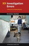 Resi Gerritsen et Ruud Haak - K9 Investigation Errors - A Manual for Avoiding Mistakes.