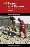 Resi Gerritsen et Ruud Haak - K9 Search and Rescue - A Manual for Training the Natural Way.
