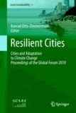 Konrad Otto-Zimmermann - Resilient Cities - Cities and Adaptation to Climate Change - Proceedings of the Global Forum 2010.