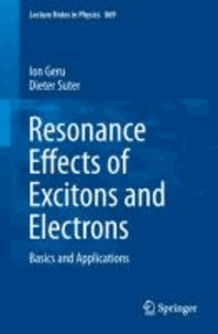 Resonance Effects of Excitons and Electrons - Basics and Applications.