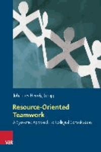 Resource-Oriented Teamwork - A Systemic Approach to Collegial Consultation.