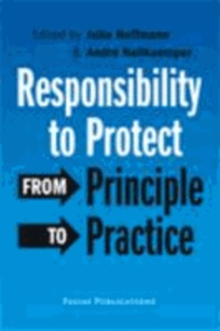 Julia Hoffmann - Responsibility to Protect: From Principle to Practice.