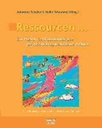 Ressourcen ... - Ein Hand- und Lesebuch zur psychotherapeutischen Arbeit.