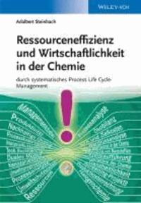 Ressourceneffizienz und Wirtschaftlichkeit in der Chemie - durch systematisches Process Life Cycle-Management.