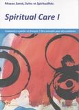 RESSPIR - Spiritual Care - Tome 1, Comment en parler en français ? Des concepts pour des contextes.