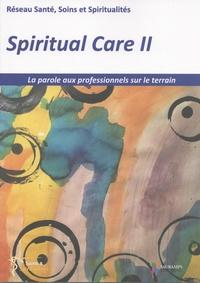 RESSPIR - Spiritual Care - Tome 2, La parole aux professionnels sur le terrain.