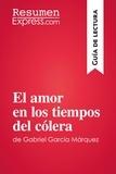 ResumenExpress.com - El amor en los tiempos del cólera de Gabriel García Márquez (Guía de lectura) - Resumen y análisis completo.