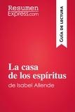 ResumenExpress.com - La casa de los espíritus de Isabel Allende (Guía de lectura) - Resumen y análisis completo.