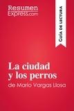 ResumenExpress.com - La ciudad y los perros de Mario Vargas Llosa (Guía de lectura) - Resumen y análisis completo.