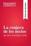 ResumenExpress.com - La conjura de los necios de John Kennedy Toole (Guía de lectura) - Resumen y análisis completo.