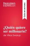 ResumenExpress.com - ¿Quién quiere ser millonario?de Vikas Swarup (Guía de lectura) - Resumen y análisis completo.