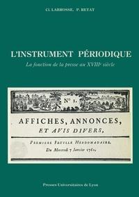 Ret et Céline Labrosse - L'Instrument périodique - La fonction de la presse au xviiie siècle.