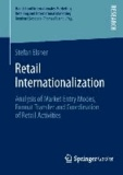 Retail Internationalization - Analysis of Market Entry Modes, Format Transfer and Coordination of Retail Activities.