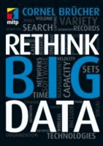 Rethink Big Data - Volume, Velocity, Variety.
