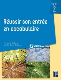 Reussir son entrée en vocabulaire Cycle 2 -  Retz |