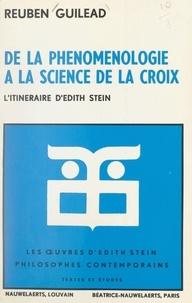 Reuben Guilead et Romaeus Leuven - Les œuvres d'Édith Stein (3). De la phénoménologie à la science de la croix : l'itinéraire d'Édith Stein.