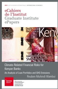 Reuben Muhindi Wambui - Climate-Related Financial Risks for Kenyan Banks - An Analysis of Loan Portfolios and GHG Emissions.