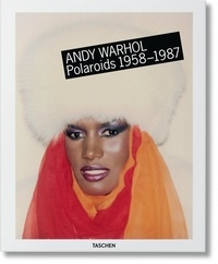 Reuel Golden et Andy Warhol - Andy Warhol - Polaroids 1958-1987.