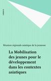 Réunion régionale asiatique de - La Mobilisation des jeunes pour le développement dans les contextes asiatiques.