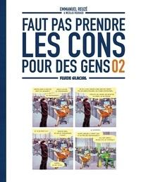 Reuzé et Nicolas Rouhaud - Faut Pas Prendre Les Cons Pour Des Gens.