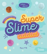 Reva YTB - Super Slime Addict.