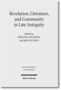 Revelation, Literature, and Community in Late Antiquity.