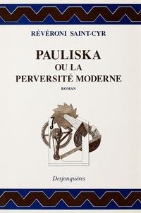 REVERONI SAINT-CYR et Michel Delon - Pauliska ou la Perversité moderne - Mémoires récents d'une Polonaise.