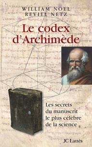 Reviel Netz et William Noel - Le codex d'Archimède.