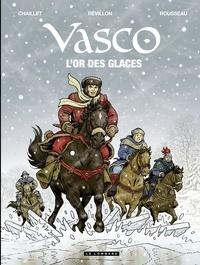 Révillon et  Chaillet - Vasco - tome 30 - L'Or des glaces.