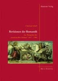 """Revisionen der Romantik - Zur Rezeption der """"neudeutschen Malerei"""" 1817-1906."""