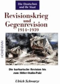Revisionskrieg und Gegenrevision 1914-1939 - Von den Schlachten des Ersten Weltkrieges bis zur Rückkehr des Memellandes.
