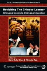 Carol K. K. Chan - Revisiting The Chinese Learner - Changing Contexts, Changing Education.