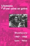 Revoltes - HISTOIRES D'UNE USINE EN GREVE. - Rhodiaceta 1967/68-Lyon Vaise.