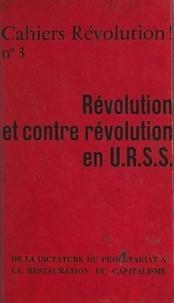 Révolution - Révolution et contre révolution en U.R.S.S. - De la dictature du prolétariat à la restauration du capitalisme.
