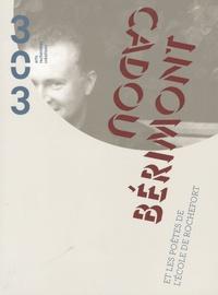 Antonio Rodriguez et Jacques Lardoux - 303 Arts Recherches Créations N° 108/2009 : Cadou Bérimont - Et les poëtes de l'école de Rochefort. 1 CD audio