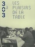 Pascal Taranto et Jean-Pierre Leguay - 303 Arts Recherches Créations N° 109/2010 : Les plaisirs de la table.
