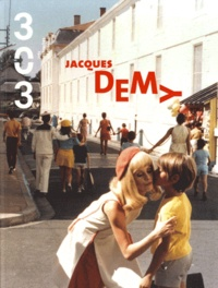 Jérôme Baron - 303 Arts Recherches Créations N° 115/2011 : Jacques Demy.