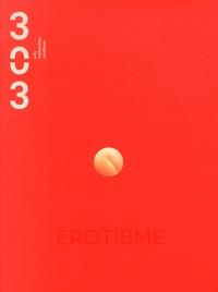 Pascal Taranto - 303 Arts Recherches Créations N° 131/2014 : Erotisme.