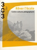 Géraldine Gourbe - 303 Arts Recherches Créations N° 155/2019 : Rêver l'école - Contre-cultures pédagogiques.
