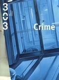 Anthony Poiraudeau - 303 Arts Recherches Créations N° 157/2019 : Crime.