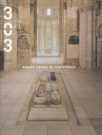 Jacques Dalarun - 303 Arts Recherches Créations N° 67/2000 : Abbaye royale de Fontevraud.