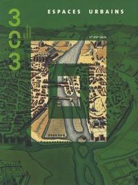 François Comte - 303 Arts Recherches Créations N° 98/2007 : Espaces urbains - XIe-XVIe siècle.